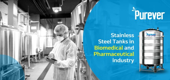 Stainless Steel Tanks for Best Biomedical and Pharmaceutical Use